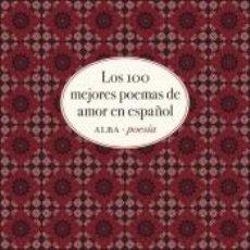 Libros: LOS CIEN MEJORES POEMAS DE AMOR EN ESPAÑOL. Lote 221247376