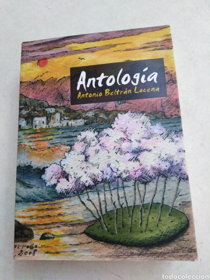 ANTOLOGÍA, ANTONIO BELTRÁN LUCENA (Libros Nuevos - Literatura - Poesía)