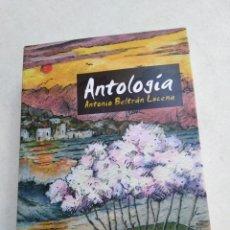 Libros: ANTOLOGÍA, ANTONIO BELTRÁN LUCENA. Lote 221517100