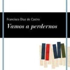 Libros: VAMOS A PERDERNOS. Lote 221544775