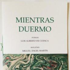 Libros: MIENTRAS DUERMO - LUIS ALBERTO DE CUENCA - MIGUEL ÁNGEL MARTIN - PRIMERA EDICIÓN FIRMADO. Lote 221585325