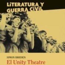 Libros: EL UNITY THEATRE Y LA GUERRA CIVIL ESPAÑOLA. Lote 222001828