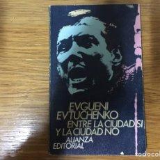 Libros: EVGUENI EVTUCHENKO: ENTRE LA CIUDAD SI Y LA CIUDAD NO. Lote 222007732