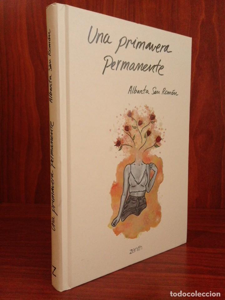ALBANTA SAN ROMÁN & CARLA PALMER - UNA PRIMAVERA PERMANENTE - ZENITH 2019 (1ª EDICIÓN) - NUEVO (Libros Nuevos - Literatura - Poesía)