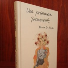 Libros: ALBANTA SAN ROMÁN & CARLA PALMER - UNA PRIMAVERA PERMANENTE - ZENITH 2019 (1ª EDICIÓN) - NUEVO. Lote 222079157