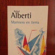 Libros: RAFAEL ALBERTI - MARINERO EN TIERRA - ALIANZA 2002 - BIBLIOTECA ALBERTI - NUEVO. Lote 222090031