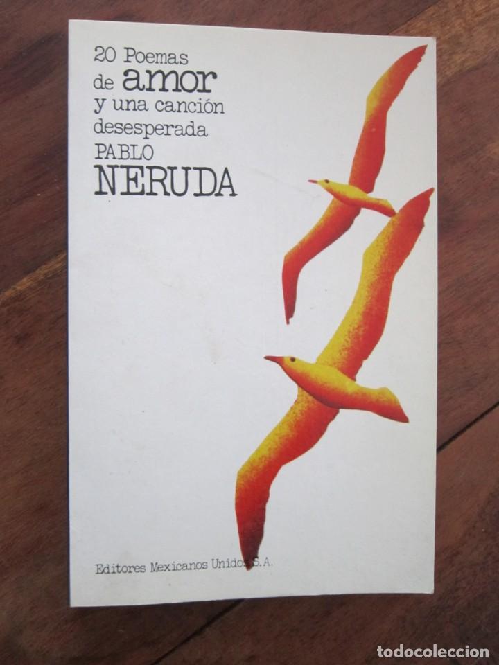 20 POEMAS DE AMOR Y UNA CANCION DESEPERADA. PABLO NERUDA. EDITORES MEXICANOS UNIDOS, 1980 (Libros Nuevos - Literatura - Poesía)