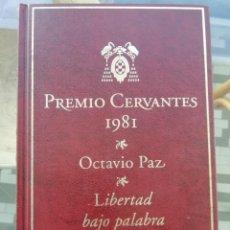 Libros: OCTAVIO PAZ LIBERTAD BAJO PALABRA PREMIO CERVANTES 1981 TAPAS DURAS. Lote 222416855