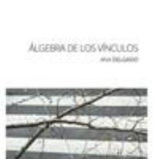 Libros: ÁLGEBRA DE LOS VÍNCULOS. Lote 225510848