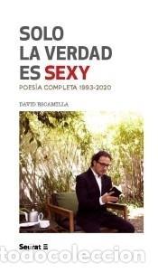 SOLO LA VERDAD ES SEXY (Libros Nuevos - Literatura - Poesía)