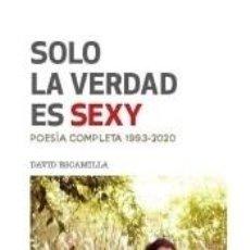 Libros: SOLO LA VERDAD ES SEXY. Lote 227192380