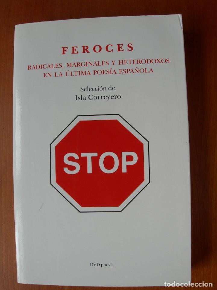 FEROCES - RADICALES, MARGINALES Y HETERODOXOS EN LA ÚLTIMA POESÍA ESPAÑOLA / ISLA CORROYERO (Libros Nuevos - Literatura - Poesía)
