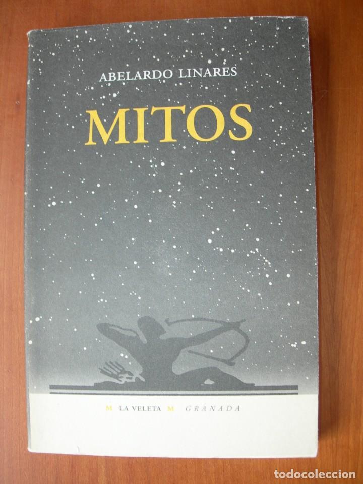 MITOS POESÍA REUNIDA ( 1971 - 1995 ) / ABELARDO LINARES (Libros Nuevos - Literatura - Poesía)