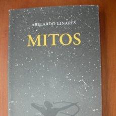 Libros: MITOS POESÍA REUNIDA ( 1971 - 1995 ) / ABELARDO LINARES. Lote 227281470