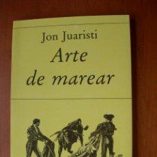 Libros: ARTE DE MAREAR / JON JUARISTI. Lote 227547570