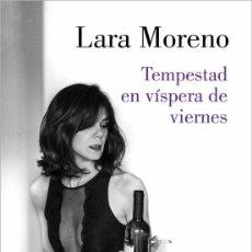 Libros: TEMPESTAD EN VÍSPERA DE VIERNES. LARA MORENO. Lote 227693265