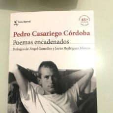 Libros: POEMAS ENCADENADOS, PEDRO CASARIEGO CÓRDOBA. 1955-2020-EDICIÓN 65 ANIVERSARIO. SEIX BARRAL.. Lote 227737135