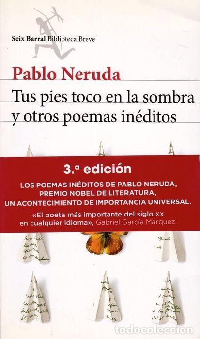 TUS PIES TOCO EN LA SOMBRA Y OTROS POEMAS INÉDITOS. PABLO NERUDA (Libros Nuevos - Literatura - Poesía)