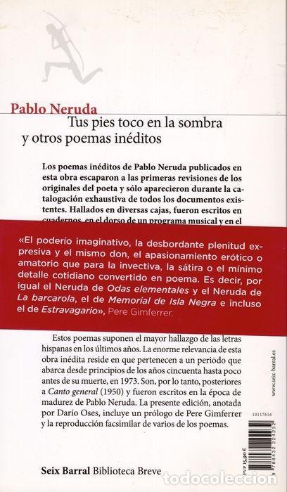 Libros: TUS PIES TOCO EN LA SOMBRA Y OTROS POEMAS INÉDITOS. PABLO NERUDA - Foto 3 - 227776202