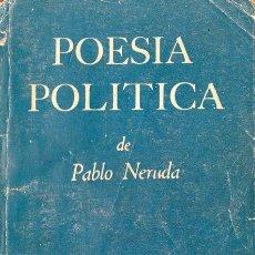 """Livros: POESÍA POLÍTICA (TOMO II) PABLO NERUDA. SIGNED: """"A MI QUERIDO AMIGO CLODO, PABLO NERUDA"""". Lote 227777120"""