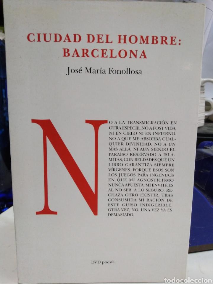 CIUDAD DEL HOMBRE:BARCELONA-JOSÉ MARIA FONOLLOSA-EDITA DVD POESIA-1996 (Libros Nuevos - Literatura - Poesía)