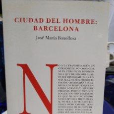 Libros: CIUDAD DEL HOMBRE:BARCELONA-JOSÉ MARIA FONOLLOSA-EDITA DVD POESIA-1996. Lote 227859640