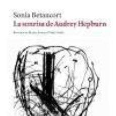Libros: LA SONRISA DE AUDREY HEPBURN. Lote 228408895