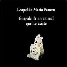 Libros: GUARIDA DE UN ANIMAL QUE NO EXISTE. LEOPOLDO MARÍA PANERO. POESÍA. NUEVO. Lote 228436170