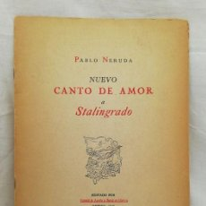 Libros: (SIGNED) NUEVO CANTO DE AMOR A STALINGRADO. PABLO NERUDA. (Nº 5 DE 100 EN PAPEL OFFSET)). Lote 229242535