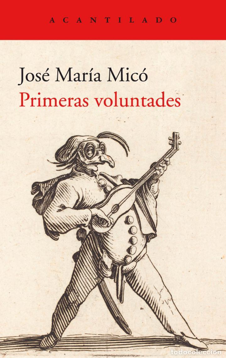JOSÉ MARÍA MICÓ. PRIMERAS VOLUNTADES (Libros Nuevos - Literatura - Poesía)
