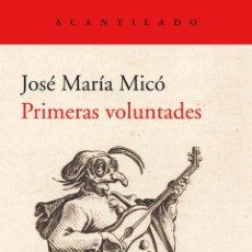 Libros: JOSÉ MARÍA MICÓ. PRIMERAS VOLUNTADES. Lote 230381480
