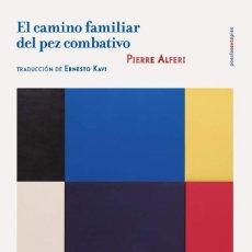 Libros: EL CAMINO FAMILIAR DEL PEZ COMBATIVO. PIERRE ALFERI. EDICIÓN BILINGÜE. -NUEVO. Lote 232436720