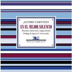 Libros: JACOBO CORTINES. EN EL MEJOR SILENCIO.. Lote 233608795