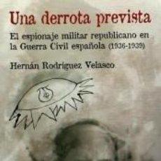 Libros: UNA DERROTA PREVISTA.. Lote 234426510