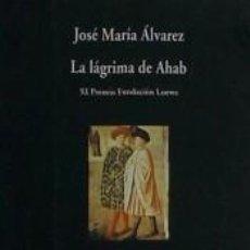 Libros: LA LÁGRIMA DE AHAB. Lote 234877940