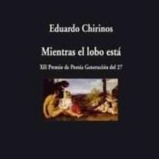 Libros: MIENTRAS EL LOBO ESTÁ. Lote 234877965