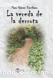 LA VEREDA DE LA DERROTA (Libros Nuevos - Literatura - Poesía)