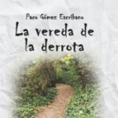 Libros: LA VEREDA DE LA DERROTA. Lote 235054575
