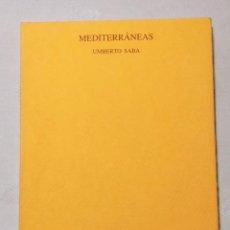 Libros: MEDITERRANEAS. UMBERTO SABA 1991. PRE-TEXTOS POESÍA. Lote 235223540