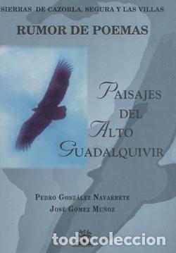 RUMOR DE POEMAS: PAISAJES DEL ALTO GUADALQUIVIR. CAZORLA, PEDRO GONZÁLEZ NAVARRETE, JOSÉ GÓMEZ MUÑOZ (Libros Nuevos - Literatura - Poesía)
