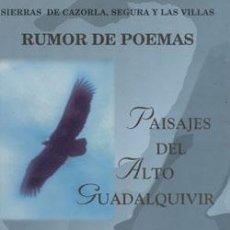 Libros: RUMOR DE POEMAS: PAISAJES DEL ALTO GUADALQUIVIR. CAZORLA, PEDRO GONZÁLEZ NAVARRETE, JOSÉ GÓMEZ MUÑOZ. Lote 235551770