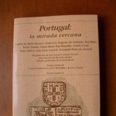 Livros: PORTUGAL: LA MIRADA CERCANA / VVAA / PORTUGUÉS - ESPAÑOL. Lote 236250660