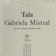 Libros: TALA. GABRIELA MISTRAL. SIBILA. 2010. NUEVO.. Lote 236390320