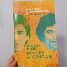 Libros: ROMPER UNA CANCIÓN, DE JOAQUÍN SABINA Y BENJAMÍN PRADO. Lote 236401035