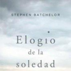 Libros: ELOGIO DE LA SOLEDAD. Lote 236512440