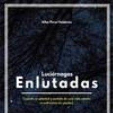 Libros: LUCIÉRNAGAS ENLUTADAS. Lote 236540780