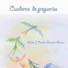 Libros: CUADERNO DE GREGUERÍAS. JOSÉ RAMON GUZMÁN ÁLVAREZ. Lote 236768165