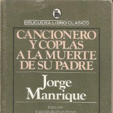Libros: JORGE MANRIQUE - CANCIONERO Y COPLAS A LA MUERTE DE SU PADRE (EDITORIAL BRUGUERA 1981). Lote 236965810