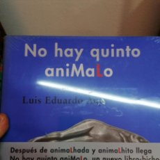 Libros: NO HAY QUINTO ANIMALHO, DE LUIS EDUARDO AUTE. NUEVO. Lote 237016210