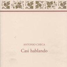 Libros: CASI HABLANDO. ANTONIO CHECA. Lote 237219615